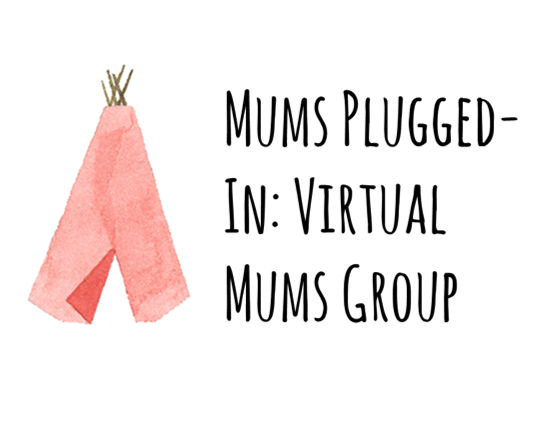 Mums Plugged In Virtual Support Group